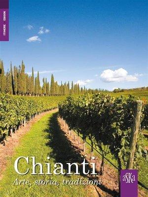 cover image of Chianti. Arte, storia, tradizioni