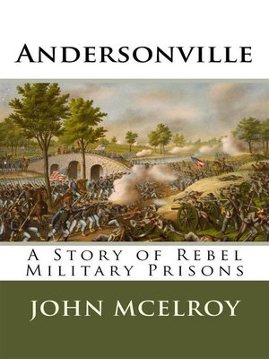 cover image of Andersonville--A Story of Rebel Military Prisons