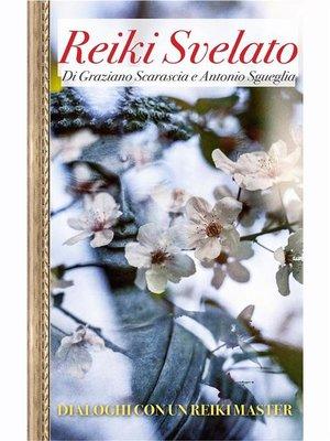 cover image of Reiki Svelato--Dialoghi con un Reiki Master
