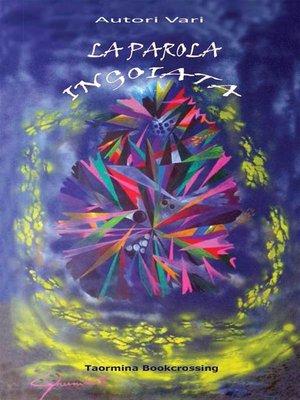 cover image of La Parola Ingoiata