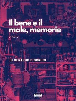 cover image of Il Bene E Il Male, Memorie