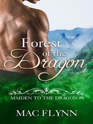 cover image of Forest of the Dragon--Maiden to the Dragon, Book 9 (Dragon Shifter Romance)