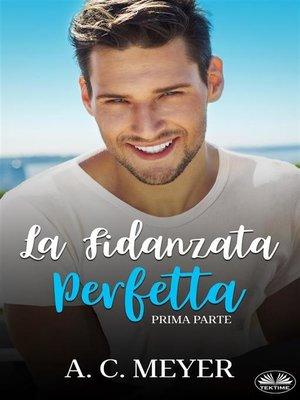 cover image of La Fidanzata Perfetta
