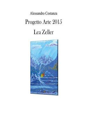 cover image of Progetto Arte 2015--Lea Zeller