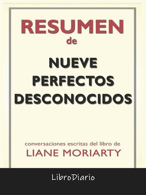cover image of Nueve Perfectos Desconocidos de Liane Moriarty--Conversaciones Escritas
