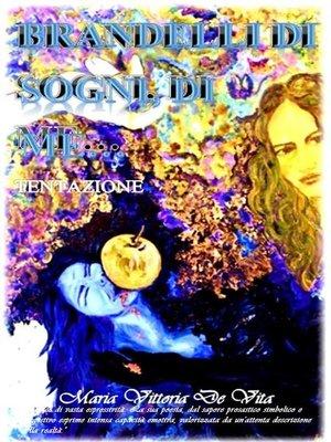 cover image of Brandelli di sogni, di me...