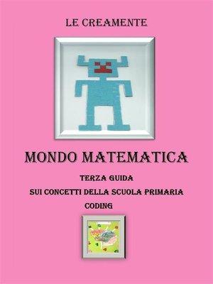 cover image of Mondo matematica terza guida su concetti della scuola primaria--coding