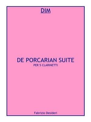 cover image of De Porcarian Suite per 5 clarinetti
