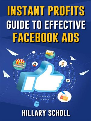 cover image of Instant Profits Guide to Effective Facebook Ads