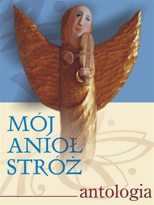 cover image of Mój Anioł Stróż