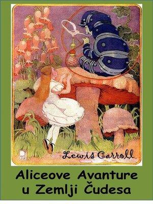 cover image of Aliceove Avanture u Zemlji Čudesa