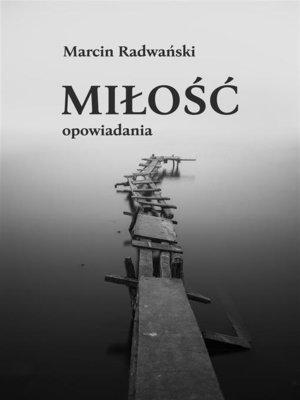 cover image of Miłość. Opowiadania