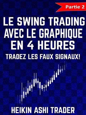 cover image of Le Swing Trading Avec Le Graphique En 4 Heures 2