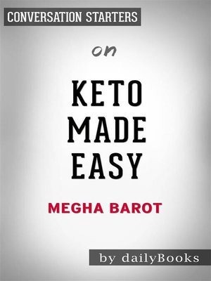cover image of Keto Made Easy--100+ Easy Keto Dishes Made Fast to Fit Your Life by Megha Barot | Conversation Starters