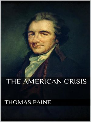 the crisis by thomas paine essay Through the crisis paine employed the values of human dignity and was able to associate thomas paine's the crisis number an essay was the american.