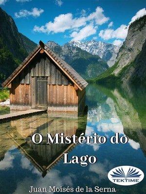 cover image of O Mistério Do Lago