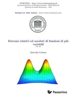 cover image of Estremi relativi ed assoluti di funzioni di più variabili
