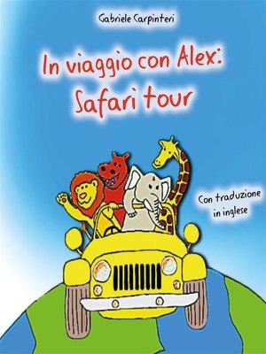 cover image of In viaggio con Alex--Safari tour