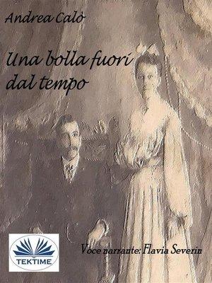 cover image of Una Bolla Fuori Dal Tempo