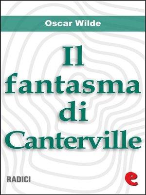 cover image of Il Fantasma di Canterville (The Canterville Ghost)