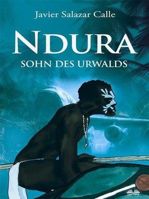 cover image of Ndura. Sohn Des Urwalds