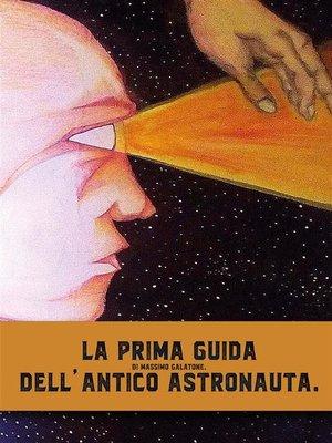 cover image of La prima guida dell'antico astronauta