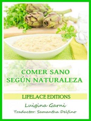 cover image of Comer Sano Según Naturaleza