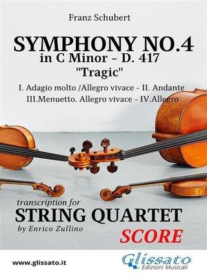 cover image of Symphony No.4--D.417 for String Quartet (score)