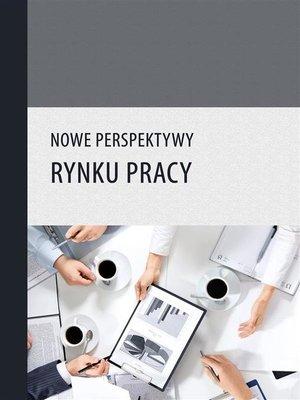 cover image of Nowe perspektywy rynku pracy