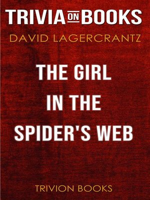 cover image of The Girl in the Spider's Web by David Lagercrantz (Trivia-On-Books)