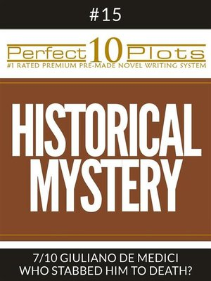 "cover image of Perfect 10 Historical Mystery Plots #15-7 ""GIULIANO DE MEDICI – WHO STABBED HIM TO DEATH?"""