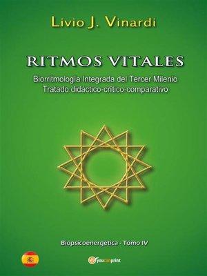 cover image of Ritmos vitales (Biorritmología integrada del tercer milenio. Tratado didáctico-crítico-comparativo) EN ESPAÑOL