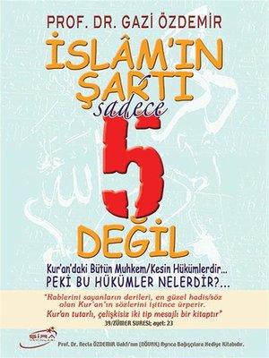 cover image of İslam'ın Şartı Sadece 5 Değil