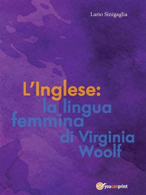cover image of L' Inglese--la lingua femmina di Virginia Woolf