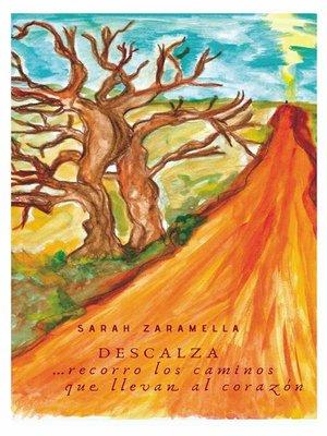 cover image of Descalza ...recorro Los Caminos Que Llevan Al Corazón