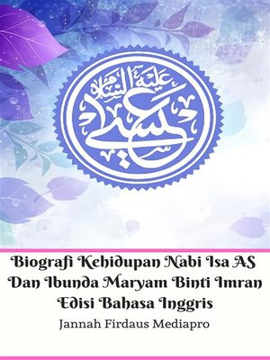 cover image of Biografi Kehidupan Nabi Isa AS Dan Ibunda Maryam Binti Imran Edisi Bahasa Inggris