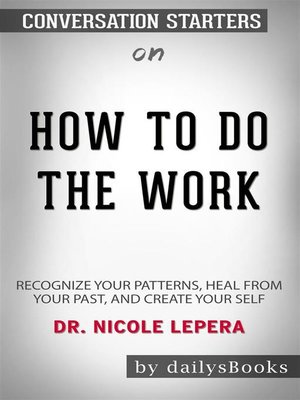 cover image of How to Do the Work--Recognize Your Patterns, Heal from Your Past, and Create Your Self by Dr. Nicole LePera--Conversation Starters