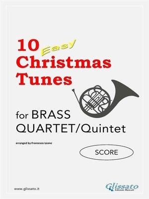 cover image of 10 Easy Christmas Tunes--Brass Quartet/Quintet (SCORE)