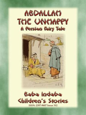 cover image of ABDALLAH THE UNHAPPY--An Arabic Fairy Tale