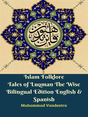 cover image of Islam Folklore Tales of Luqman the Wise Bilingual Edition English & Spanish