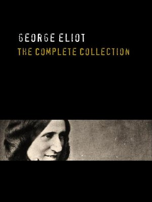 cover image of George Eliot--The Complete Collection