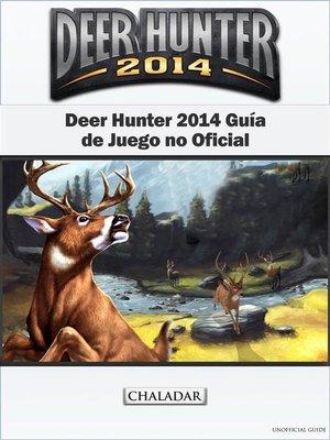 cover image of Deer Hunter 2014 Guía De Juego No Oficial