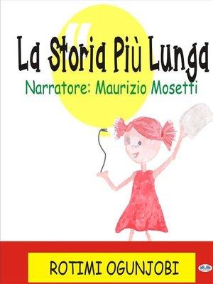 cover image of La Storia Più Lunga