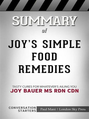 cover image of Joy's Simple Food Remedies--Tasty Cures for Whatever's Ailing You​​​​​​​ by oy Bauer MS RDN CDN​​​​​​​ | Conversation Starters