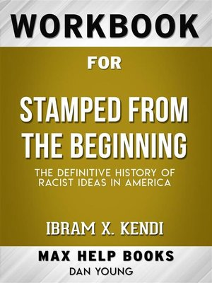 cover image of Workbook for Stamped from the Beginning--The Definitive History of Racist Ideas in America by Ibram X. Kendi