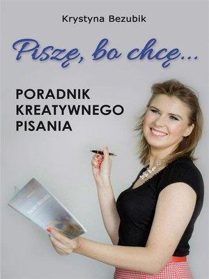 cover image of Piszę, bo chcę...