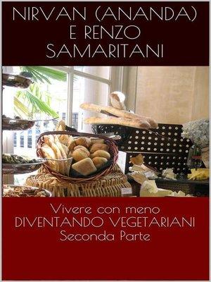cover image of DIVENTANDO VEGETARIANI, Vivere con meno 2