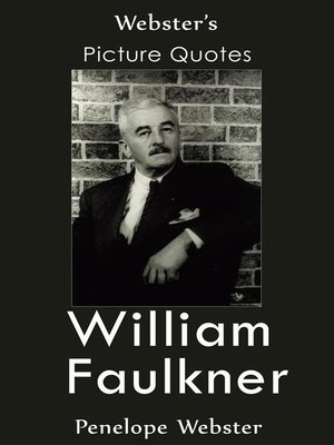 cover image of Webster's William Faulkner Picture Quotes