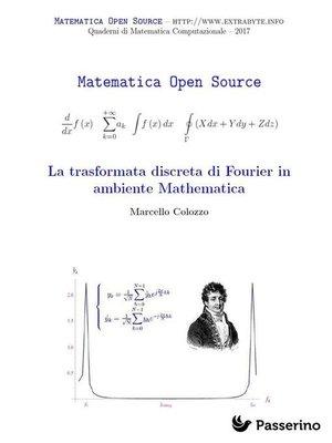 cover image of La trasformata discreta di Fourier in ambiente Mathematica