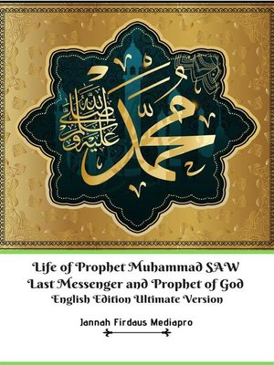 cover image of Life of Prophet Muhammad SAW Last Messenger and Prophet of God English Edition Ultimate Version